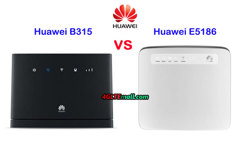 Huawei E5186 VS Huawei B315 LTE CPE - Which 4G Router is better?