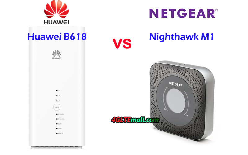 Netgear Nighthawk M1 VS Huawei B618, Which one is Better to Buy?